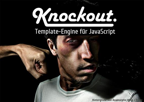 Knockout! Template-Engine für JavaScript